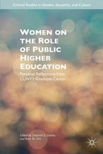 Women on the Role of Public Higher Education : Personal Reflections from Cuny's Graduate Center
