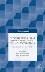 Applying Respondent Driven Sampling to Migrant Populations : Lessons from the Field - Guri Tyldum