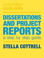 Dissertations and Project Reports : A Step by Step Guide - Stella Cottrell