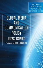 Global Media and Communication Policy : An International Perspective - Petros Iosifidis