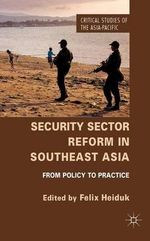 Security Sector Reform in Southeast Asia : From Policy to Practice