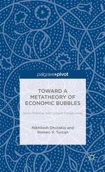 Toward a Metatheory of Economic Bubbles : Socio-Political and Cultural Perspectives - Nikhilesh Dholakia