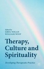 Therapy, Culture and Spirituality : Developing Therapeutic Practice