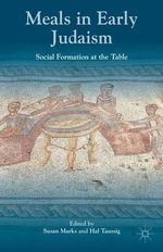 Meals in Early Judaism : Social Formation at the Table
