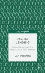 Payday Lending : Global Growth of the High-Cost Credit Market - Carl Packman