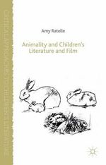Animality and Children's Literature and Film - Amy Ratelle