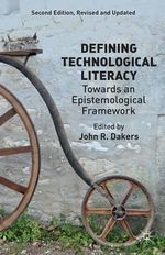Defining Technological Literacy : Towards an Epistemological Framework