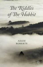 The Riddles of the Hobbit - Adam Roberts