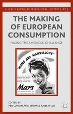 The Making of European Consumption : Facing the American Challenge
