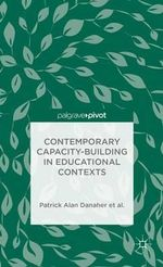 Contemporary Capacity-Building in Educational Contexts - Patrick Alan Danaher