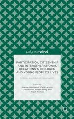 Participation, Citizenship and Intergenerational Relations in Children and Young People's Lives : Children and Adults in Conversation - People, Dialogue and Change Ltd