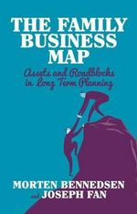 The Family Business Map : Assets and Roadblocks in Long Term Planning - Morten Bennedsen