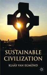 Sustainable Civilization - Klaas Van Egmond
