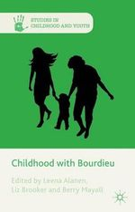 Childhood with Bourdieu : Studies in Childhood and Youth