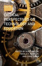 Critical Perspectives on Technology and Education : Digital Education and Learning