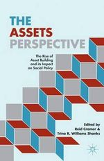 The Assets Perspective : The Rise of Asset Building and its Impact on Social Policy - Reid Cramer