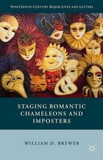 Staging Romantic Chameleons and Imposters - William D. Brewer