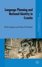Language Planning and National Identity in Croatia - Keith Langston