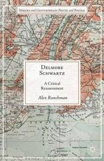 Delmore Schwartz : A Critical Reassessment - Alex Runchman