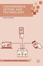 Convenience Voting and Technology : The Case of Military and Overseas Voters - Claire M. Smith