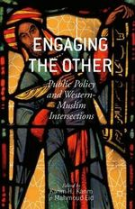 Engaging the Other : Public Policy and Western-Muslim Intersections