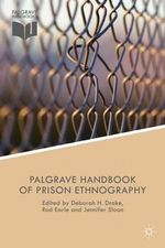 The Palgrave Handbook of Prison Ethnography : Palgrave Studies in Prisons and Penology