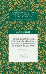 Middle Eastern and African Perspectives on the Development of Public Relations : Other Voices