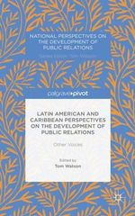 Latin American and Caribbean Perspectives on the Development of Public Relations : Other Voices