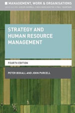 Strategy and Human Resource Management : Management, Work and Organisations - Peter Boxall