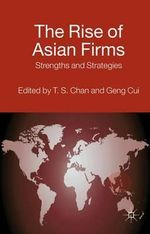 The Rise of Asian Firms : Strengths and Strategies