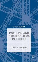 Populism and Crisis Politics in Greece - Takis Pappas