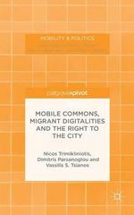 Mobile Commons, Migrant Digitalities and the Right to the City - Nicos Trimikliniotis
