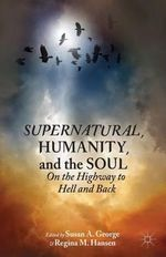Supernatural, Humanity, and the Soul : On the Highway to Hell and Back