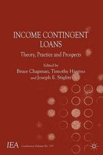 Income Contingent Loans : Theory, Practice and Prospects