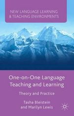 One-On-One Language Teaching and Learning : Theory and Practice - Tasha Bleistein