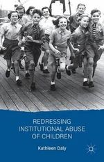 Redressing Institutional Abuse of Children - Kathleen Daly