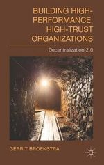 Building High-Performance, High-Trust Organizations : Decentralization 2.0 - Gerrit Broekstra