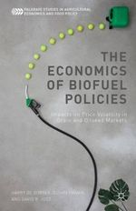 The Economics of Biofuel Policies : Impacts on Price Volatility in Grain and Oilseed Markets - Harry De Gorter