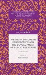 Western European Perspectives on the Development of Public Relations : Other Voices