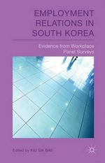 Employment Relations in South Korea : Evidence from Workplace Panel Surveys