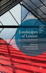 Landscapes of Leisure : Space, Place and Identities