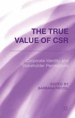 The True Value of CSR : Corporate Identity and Stakeholder Perceptions