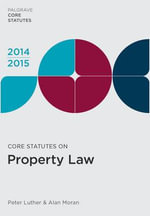 Core Statutes on Property Law 2014-15 - Peter Luther