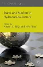 States and Markets in Hydrocarbon Sectors : International Political Economy Series