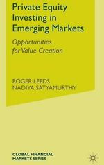 Private Equity Investing in Emerging Markets : Opportunities for Value Creation - Roger S. Leeds