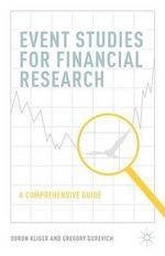 Event Studies for Financial Research : A Comprehensive Guide - Doron Kliger