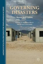 Governing Disasters : Beyond Risk Culture
