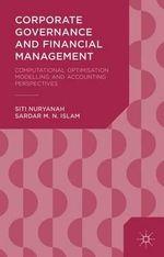 Corporate Governance and Financial Management : Computational Optimisation Modelling and Accounting Perspectives - Siti Nuryanah
