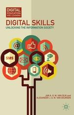 Digital Skills : Unlocking the Information Society - Professor Jan A. G. M. Van Dijk