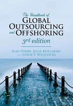 The Handbook of Global Outsourcing and Offshoring : The Definitive Guide to Strategy and Operations - Ilan Oshri